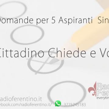 10 DOMANDE PER 5 ASPIRANTI SINDACI – IL CITTADINO CHIEDE E VOTA.