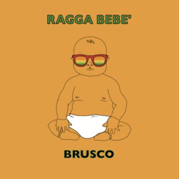 RAGGA BEBE' IL NUOVO SINGOLO DI BRUSCO