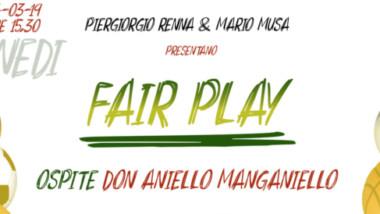 DON ANIELLO MANGANIELLO OSPITE A FAIR PLAY